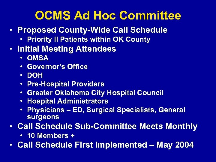 OCMS Ad Hoc Committee • Proposed County-Wide Call Schedule • Priority II Patients within