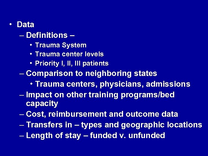• Data – Definitions – • Trauma System • Trauma center levels •