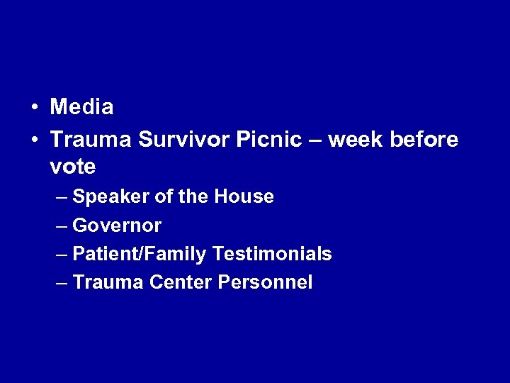 • Media • Trauma Survivor Picnic – week before vote – Speaker of