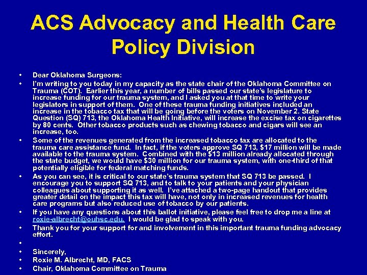 ACS Advocacy and Health Care Policy Division • • • Dear Oklahoma Surgeons: I'm