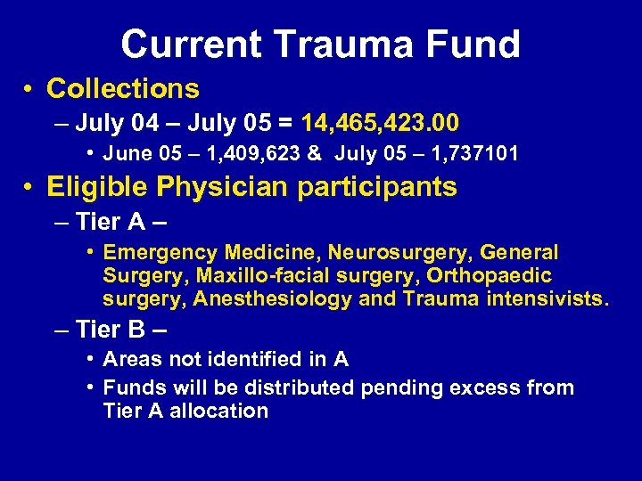 Current Trauma Fund • Collections – July 04 – July 05 = 14, 465,