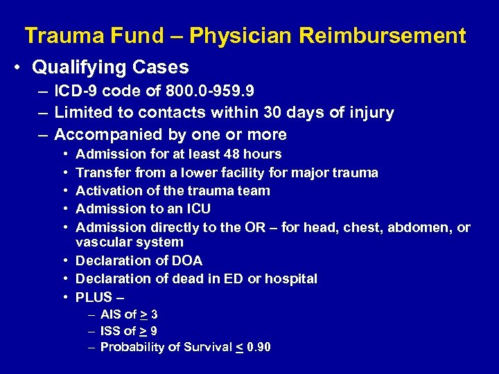 Trauma Fund – Physician Reimbursement • Qualifying Cases – ICD-9 code of 800. 0