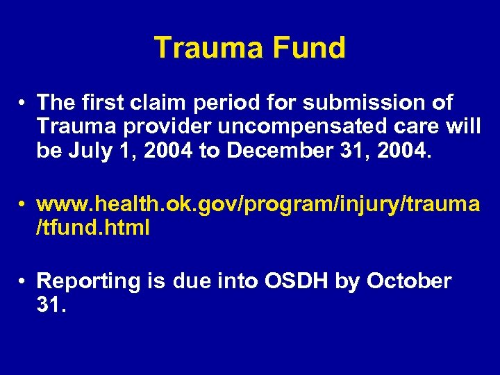Trauma Fund • The first claim period for submission of Trauma provider uncompensated care
