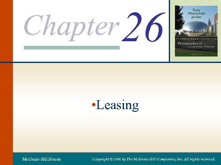 Chapter 26 • Leasing Mc. Graw-Hill/Irwin Copyright © 2006 by The Mc. Graw-Hill Companies,
