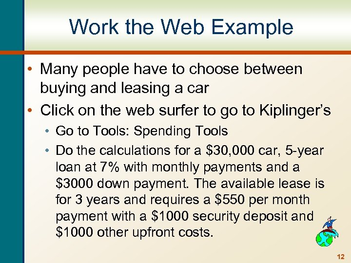Work the Web Example • Many people have to choose between buying and leasing