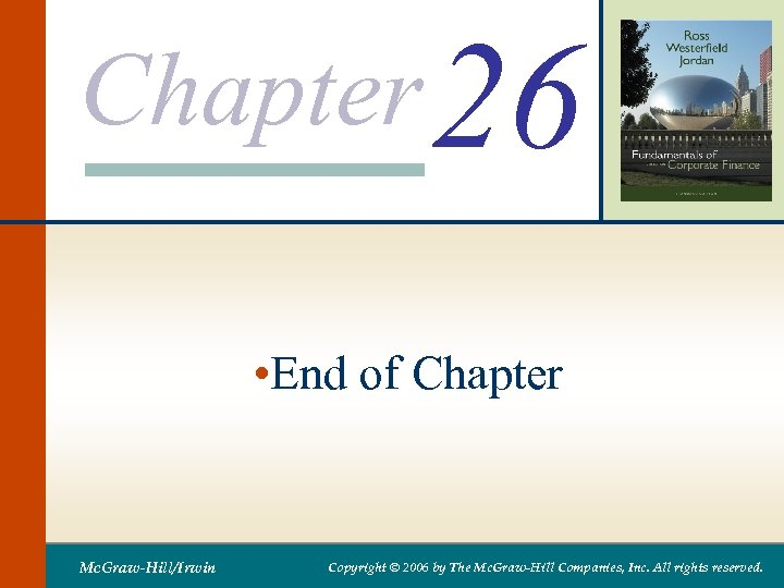 Chapter 26 • End of Chapter Mc. Graw-Hill/Irwin Copyright © 2006 by The Mc.