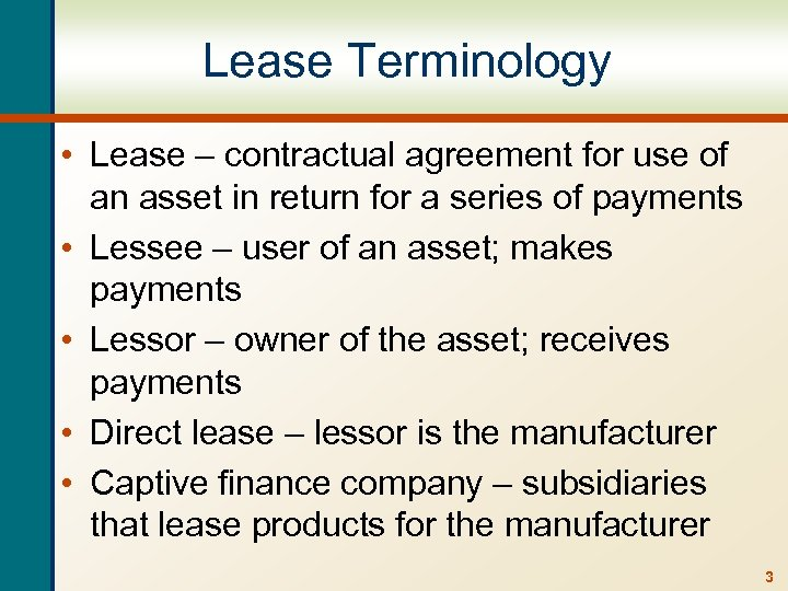 Lease Terminology • Lease – contractual agreement for use of an asset in return