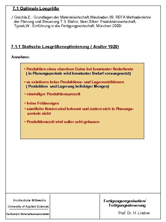7. 1 Optimale Losgröße , / Grochla, E. : Grundlagen der Materialwirtschaft, Wiesbaden 89;
