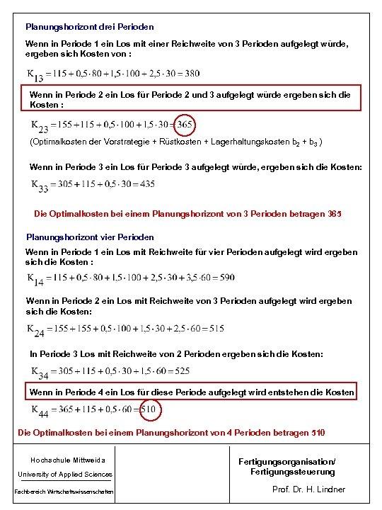 Planungshorizont drei Perioden Wenn in Periode 1 ein Los mit einer Reichweite von 3