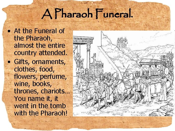 A Pharaoh Funeral. • At the Funeral of the Pharaoh, almost the entire country