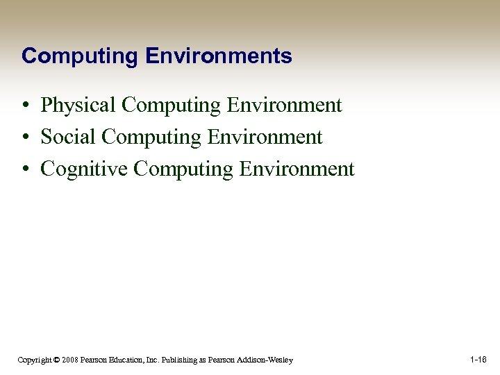 Computing Environments • Physical Computing Environment • Social Computing Environment • Cognitive Computing Environment