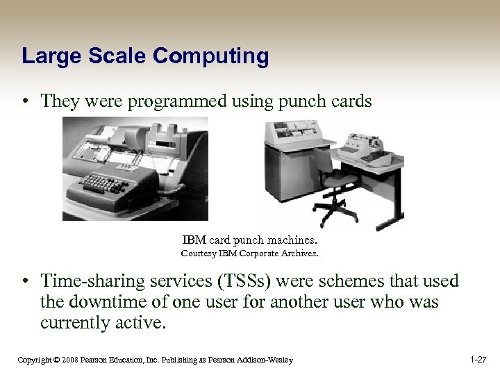 Large Scale Computing • They were programmed using punch cards IBM card punch machines.