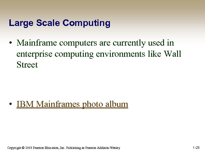 Large Scale Computing • Mainframe computers are currently used in enterprise computing environments like