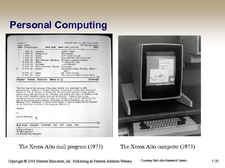 Personal Computing The Xerox Alto mail program (1973) The Xerox Alto computer (1973) Copyright