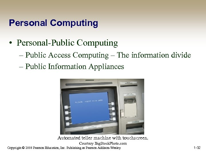 Personal Computing • Personal-Public Computing – Public Access Computing – The information divide –