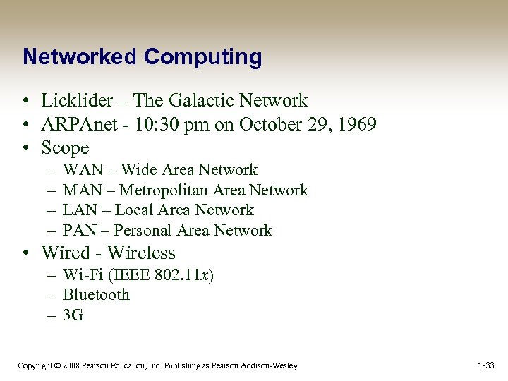 Networked Computing • Licklider – The Galactic Network • ARPAnet - 10: 30 pm