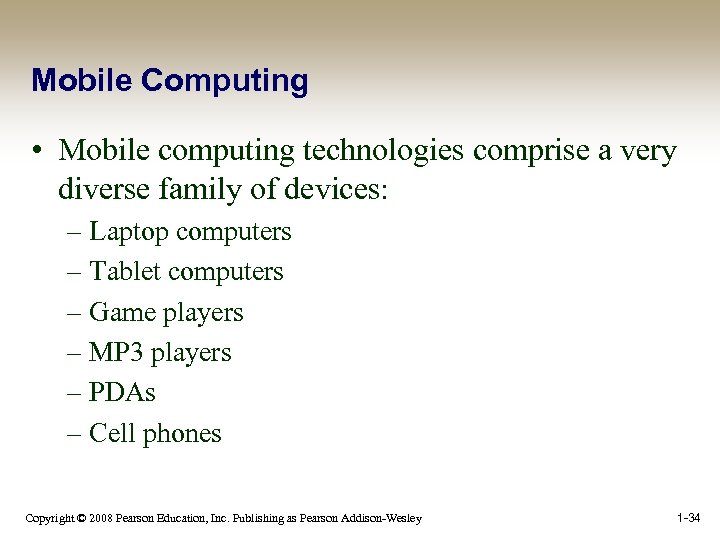 Mobile Computing • Mobile computing technologies comprise a very diverse family of devices: –