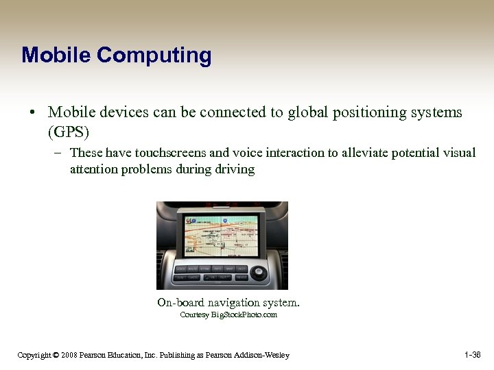 Mobile Computing • Mobile devices can be connected to global positioning systems (GPS) –