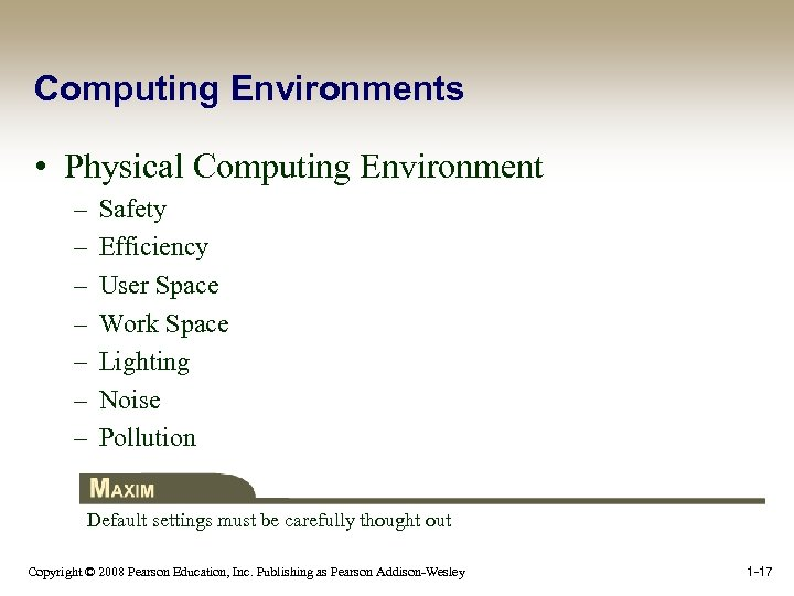 Computing Environments • Physical Computing Environment – – – – Safety Efficiency User Space