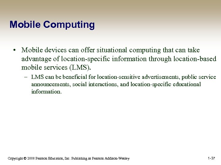 Mobile Computing • Mobile devices can offer situational computing that can take advantage of