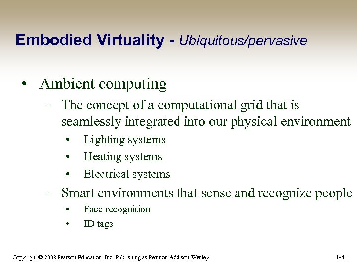 Embodied Virtuality - Ubiquitous/pervasive • Ambient computing – The concept of a computational grid