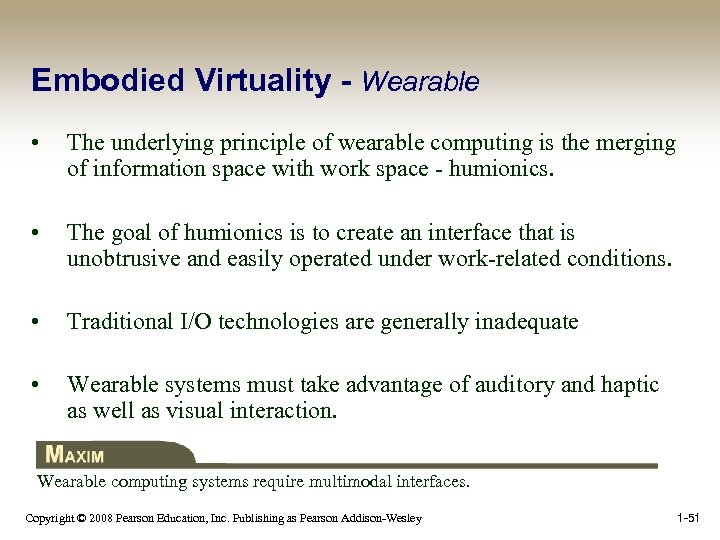 Embodied Virtuality - Wearable • The underlying principle of wearable computing is the merging