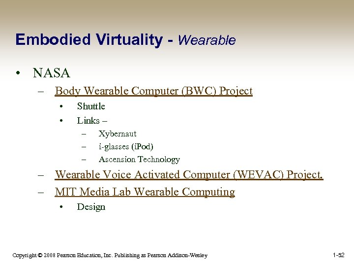 Embodied Virtuality - Wearable • NASA – Body Wearable Computer (BWC) Project • •