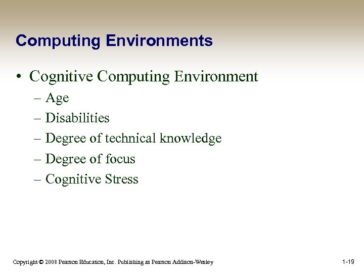 Computing Environments • Cognitive Computing Environment – Age – Disabilities – Degree of technical
