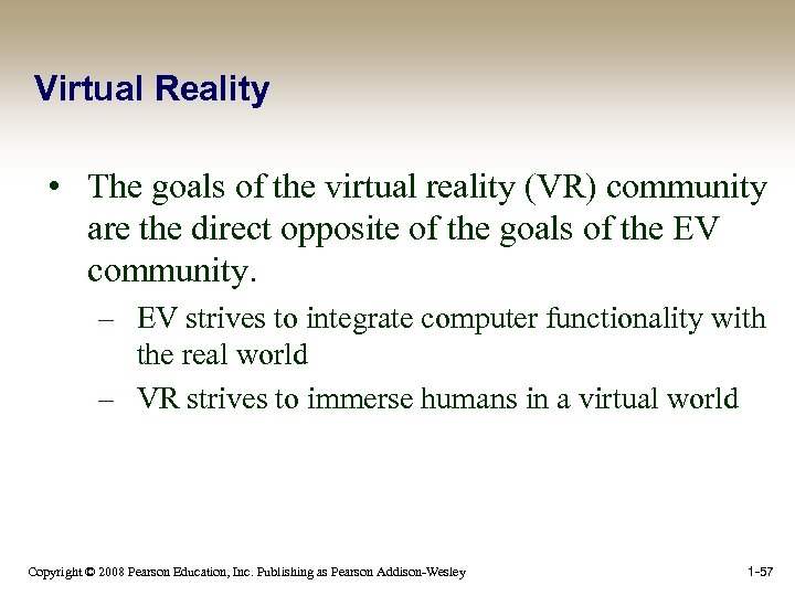 Virtual Reality • The goals of the virtual reality (VR) community are the direct