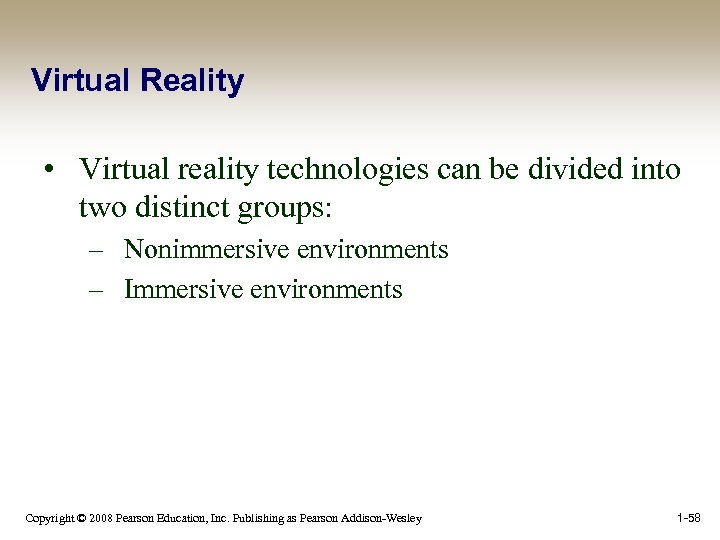 Virtual Reality • Virtual reality technologies can be divided into two distinct groups: –