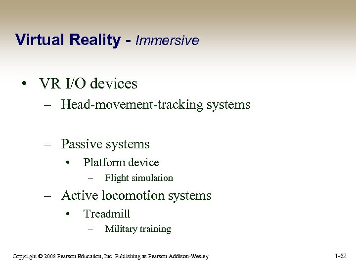 Virtual Reality - Immersive • VR I/O devices – Head-movement-tracking systems – Passive systems
