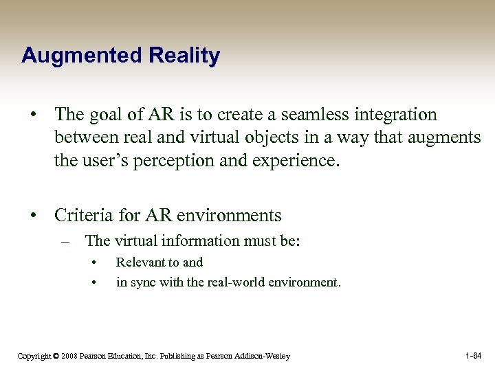 Augmented Reality • The goal of AR is to create a seamless integration between