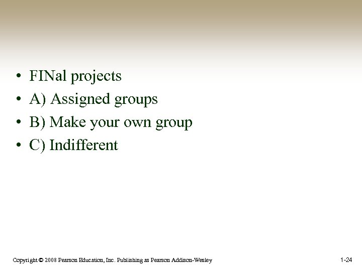 • • FINal projects A) Assigned groups B) Make your own group C)