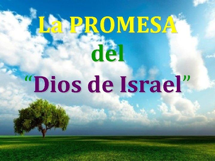 """La PROMESA del """"Dios de Israel"""" Israel"""