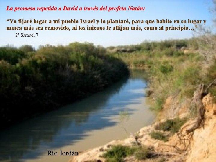 """La promesa repetida a David a través del profeta Natán: """"Yo fijaré lugar a"""