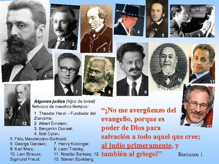 4 5 6 2 3 1 10 7 Algunos judíos (hijos de Israel) famosos