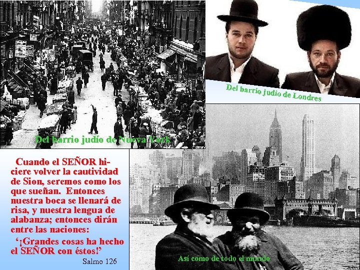 Del barrio judío de L ondres Del barrio judío de Nueva York Cuando el