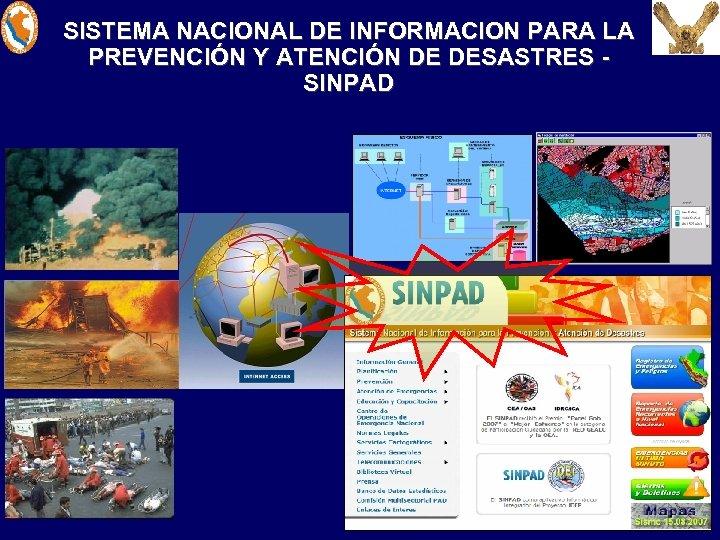SISTEMA NACIONAL DE INFORMACION PARA LA PREVENCIÓN Y ATENCIÓN DE DESASTRES SINPAD