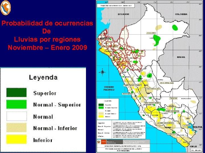Probabilidad de ocurrencias De Lluvias por regiones Noviembre – Enero 2009 ASTOR