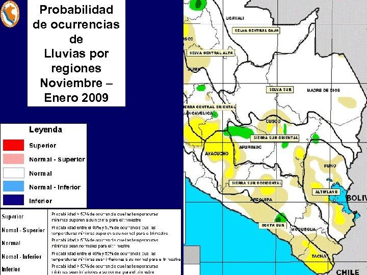 Probabilidad de ocurrencias de Lluvias por regiones Noviembre – Enero 2009