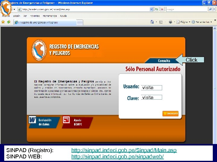 Click visita SINPAD (Registro): SINPAD WEB: http: //sinpad. indeci. gob. pe/Sinpad/Main. asp http: //sinpad.