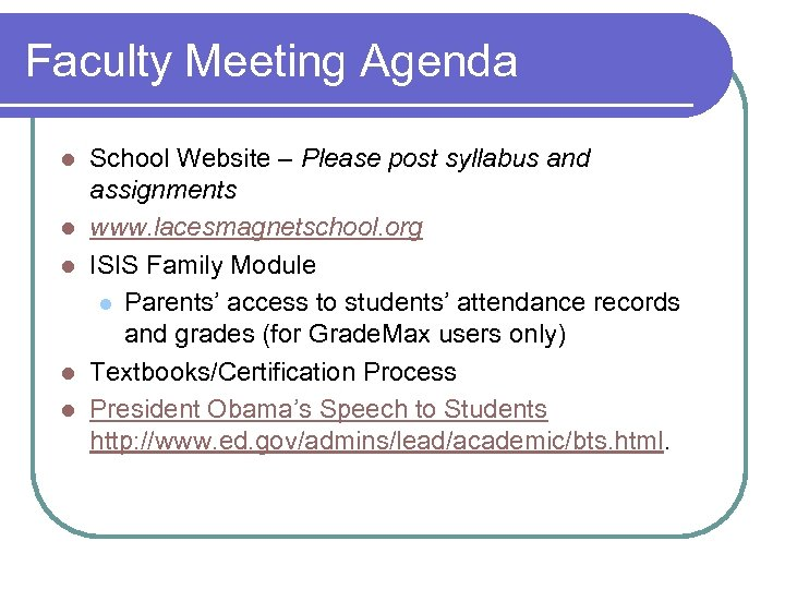 Faculty Meeting Agenda l l l School Website – Please post syllabus and assignments