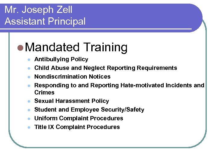 Mr. Joseph Zell Assistant Principal l Mandated Training l l l l Antibullying Policy