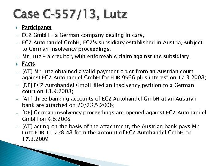 Case C‑ 557/13, Lutz - Participants ECZ Gmb. H – a German company dealing