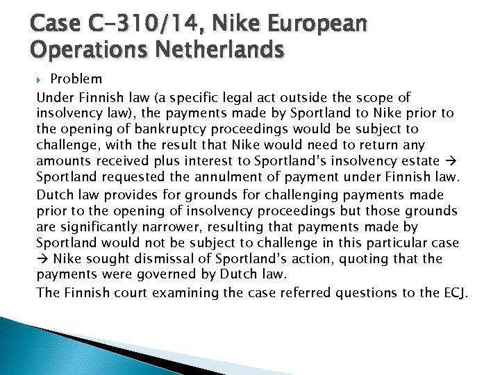 Case C-310/14, Nike European Operations Netherlands Problem Under Finnish law (a specific legal act