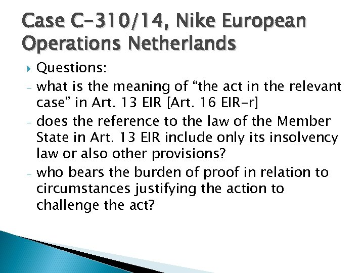 Case C-310/14, Nike European Operations Netherlands - - Questions: what is the meaning of