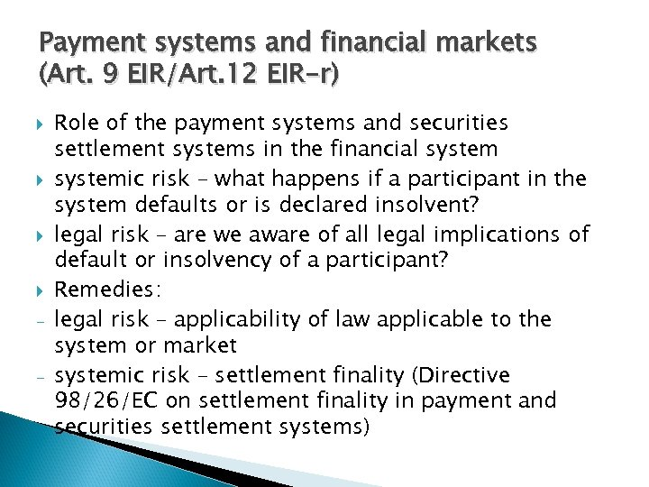 Payment systems and financial markets (Art. 9 EIR/Art. 12 EIR-r) - Role of the