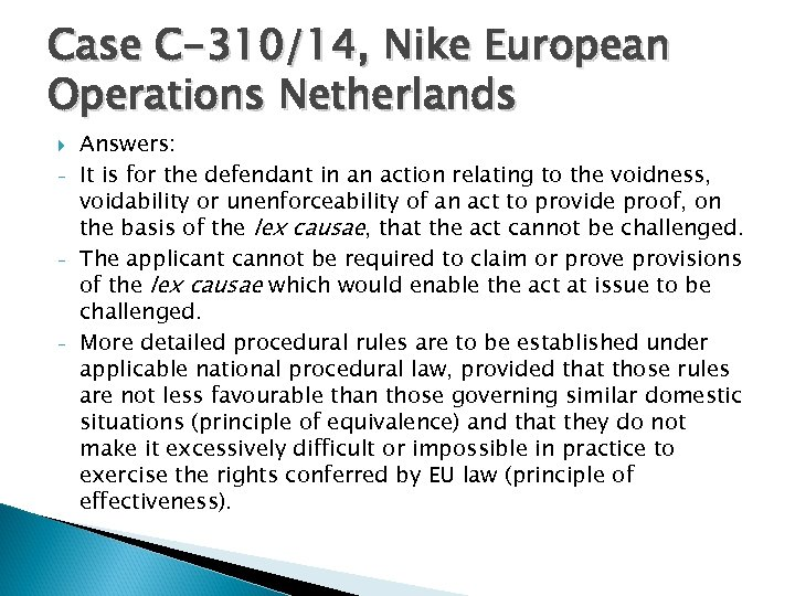 Case C-310/14, Nike European Operations Netherlands - - - Answers: It is for the
