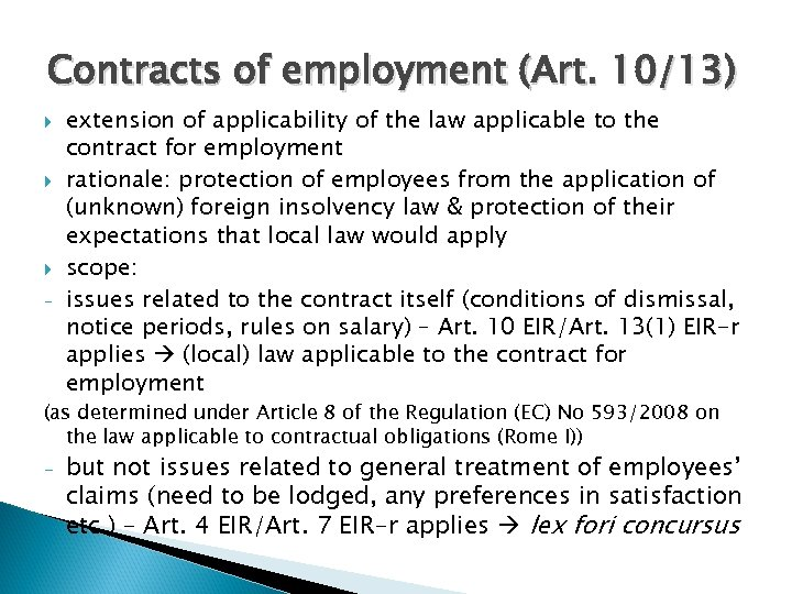 Contracts of employment (Art. 10/13) - extension of applicability of the law applicable to