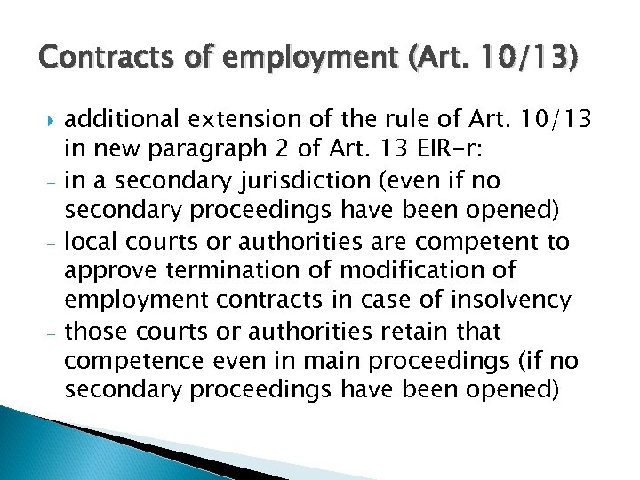 Contracts of employment (Art. 10/13) - - additional extension of the rule of Art.